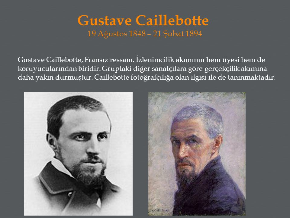 Gustave Caillebotte 19 Ağustos 1848 – 21 Şubat 1894