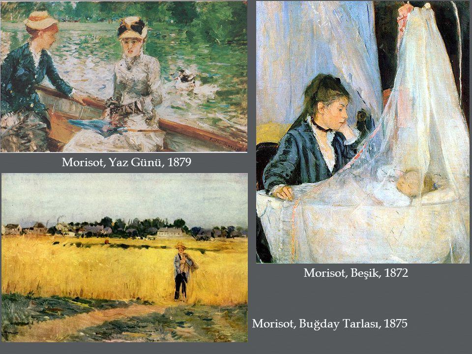 Morisot, Yaz Günü, 1879 Morisot, Beşik, 1872 Morisot, Buğday Tarlası, 1875