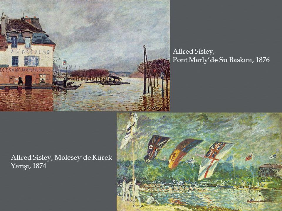 Alfred Sisley, Pont Marly'de Su Baskını, 1876 Alfred Sisley, Molesey'de Kürek Yarışı, 1874