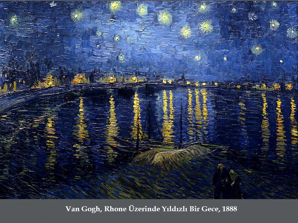 Van Gogh, Rhone Üzerinde Yıldızlı Bir Gece, 1888