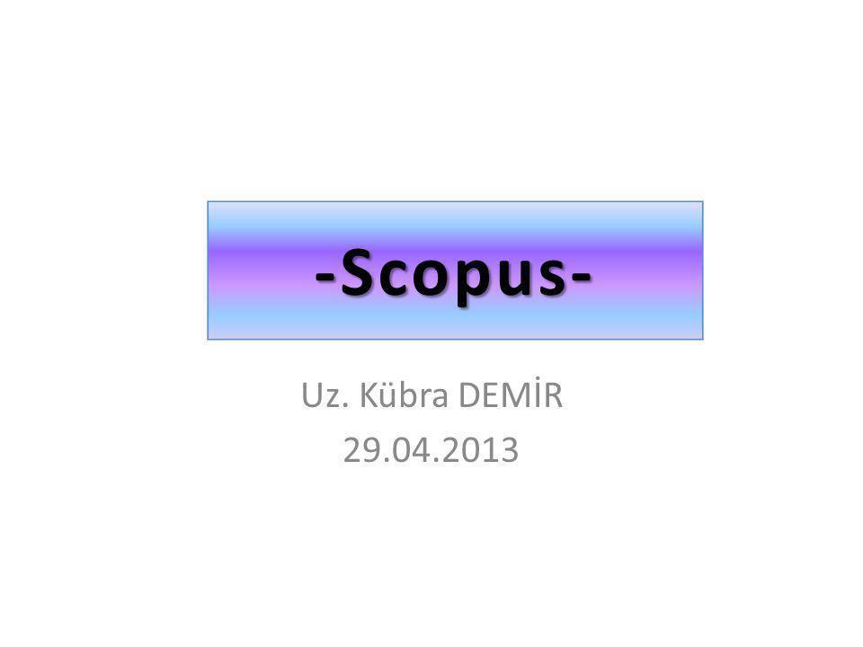 -Scopus- Uz. Kübra DEMİR 29.04.2013