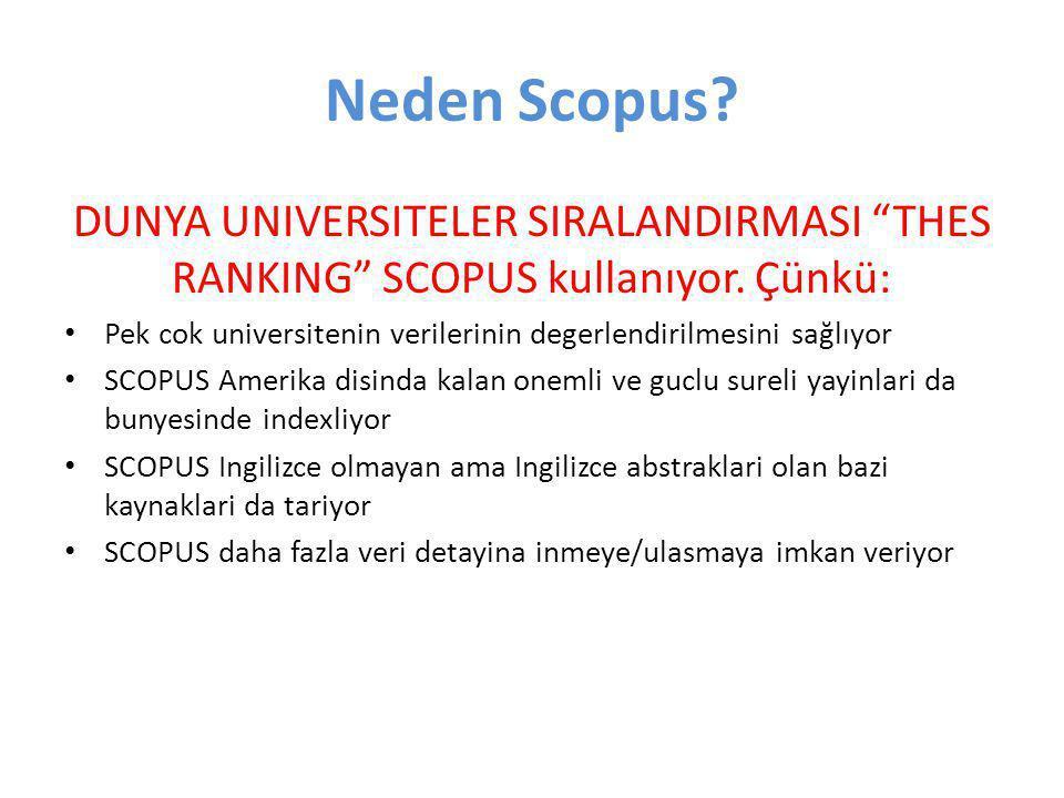Neden Scopus DUNYA UNIVERSITELER SIRALANDIRMASI THES RANKING SCOPUS kullanıyor. Çünkü: