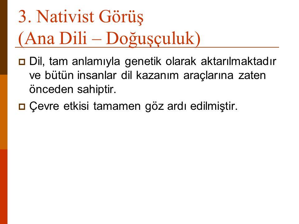 3. Nativist Görüş (Ana Dili – Doğuşçuluk)