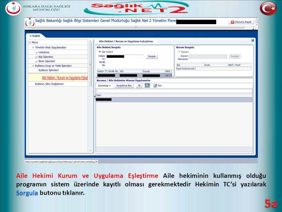 Aile Hekimi Kurum ve Uygulama Eşleştirme Aile hekiminin kullanmış olduğu programın sistem üzerinde kayıtlı olması gerekmektedir Hekimin TC'si yazılarak Sorgula butonu tıklanır.
