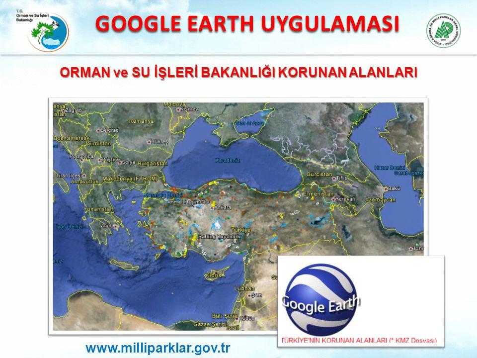 GOOGLE EARTH UYGULAMASI ORMAN ve SU İŞLERİ BAKANLIĞI KORUNAN ALANLARI