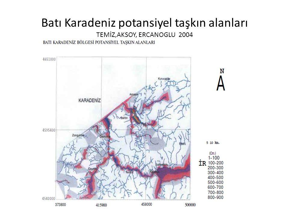 Batı Karadeniz potansiyel taşkın alanları TEMİZ,AKSOY, ERCANOGLU 2004