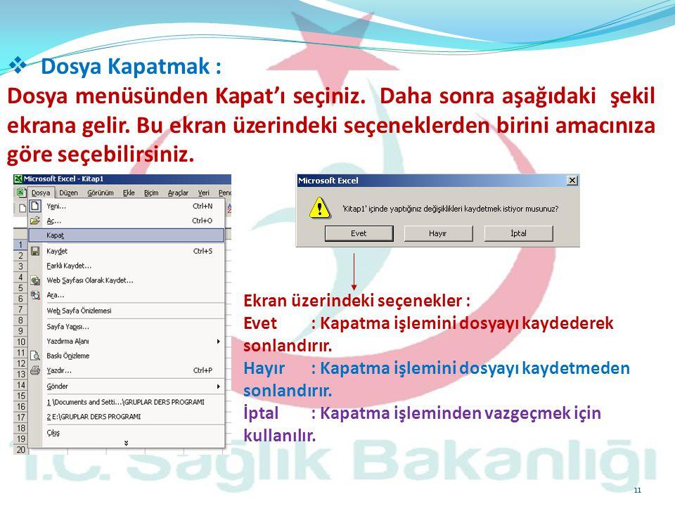 Dosya Kapatmak :