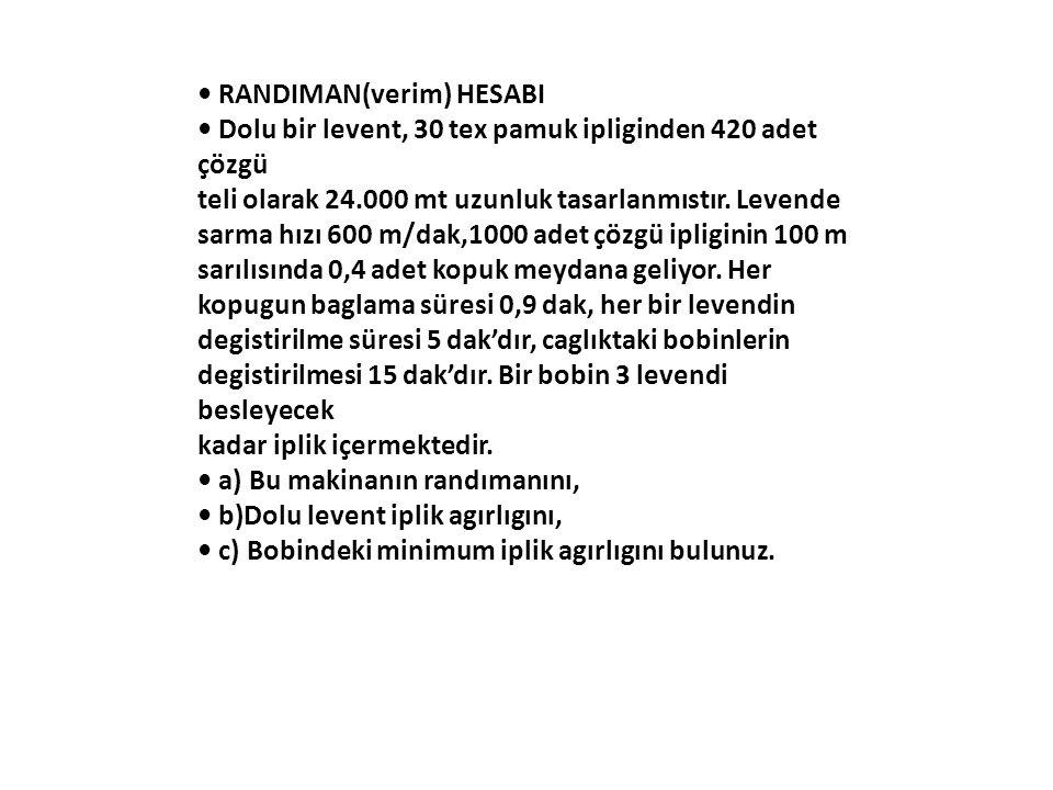 • RANDIMAN(verim) HESABI
