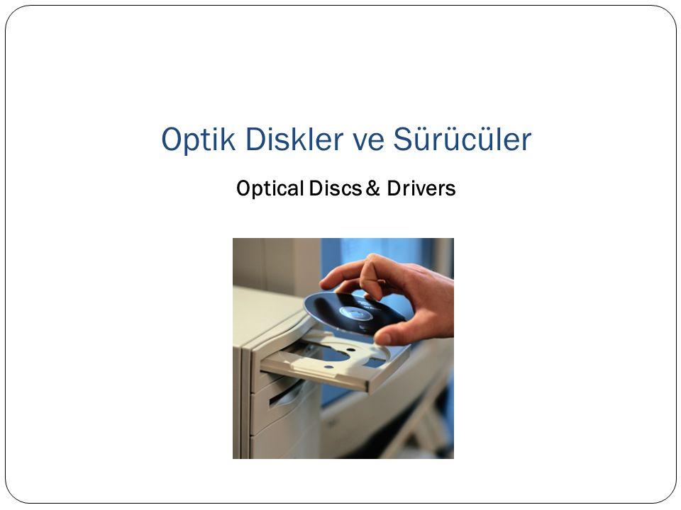 Optik Diskler ve Sürücüler