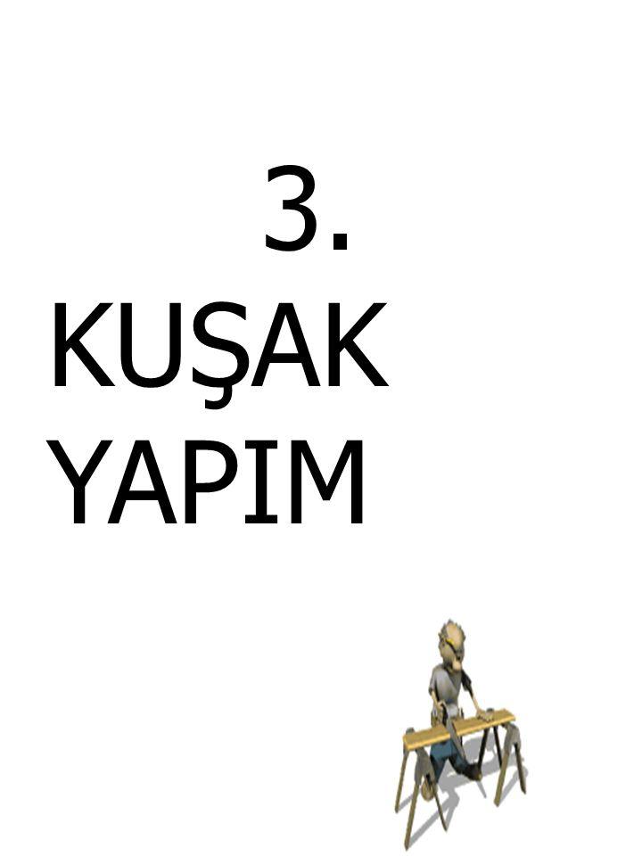 3. KUŞAK YAPIM