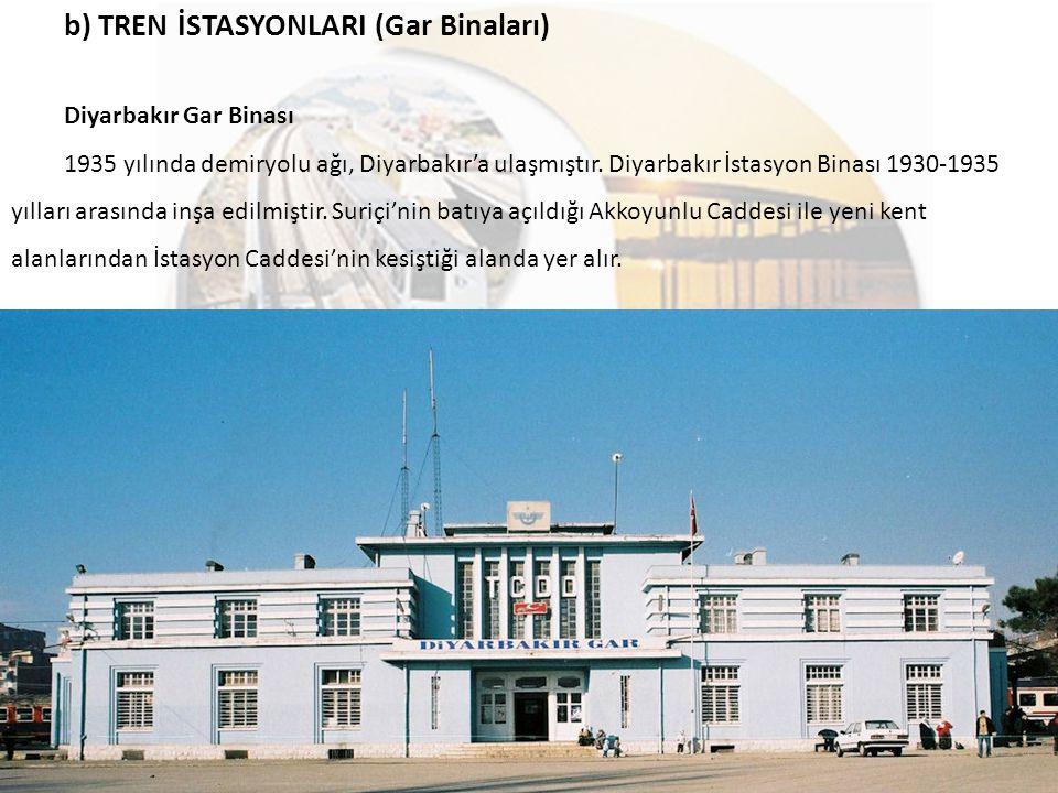 b) TREN İSTASYONLARI (Gar Binaları)