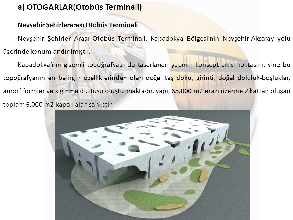 a) OTOGARLAR(Otobüs Terminali)