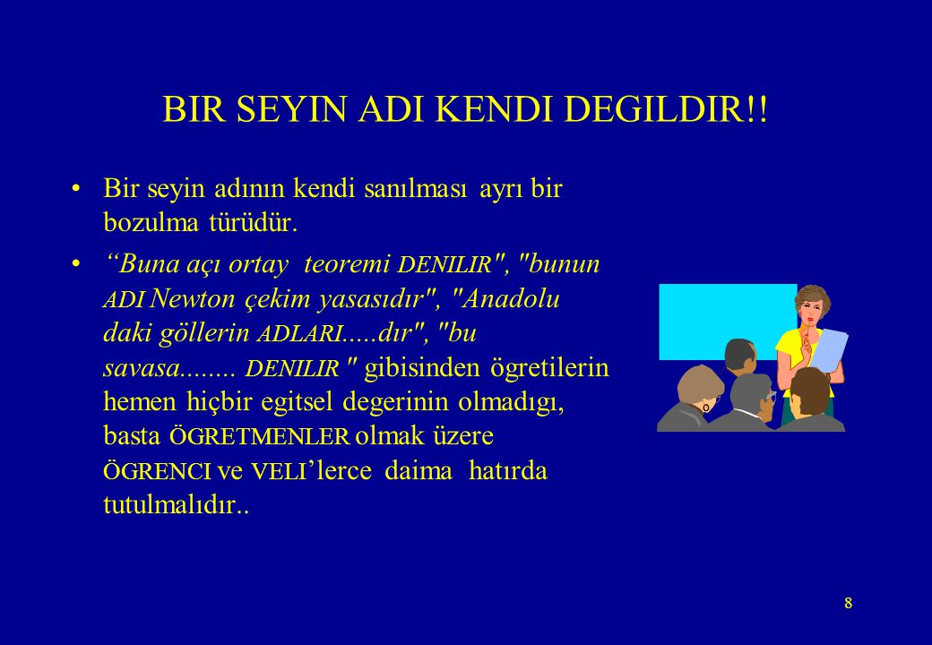 BIR SEYIN ADI KENDI DEGILDIR!!