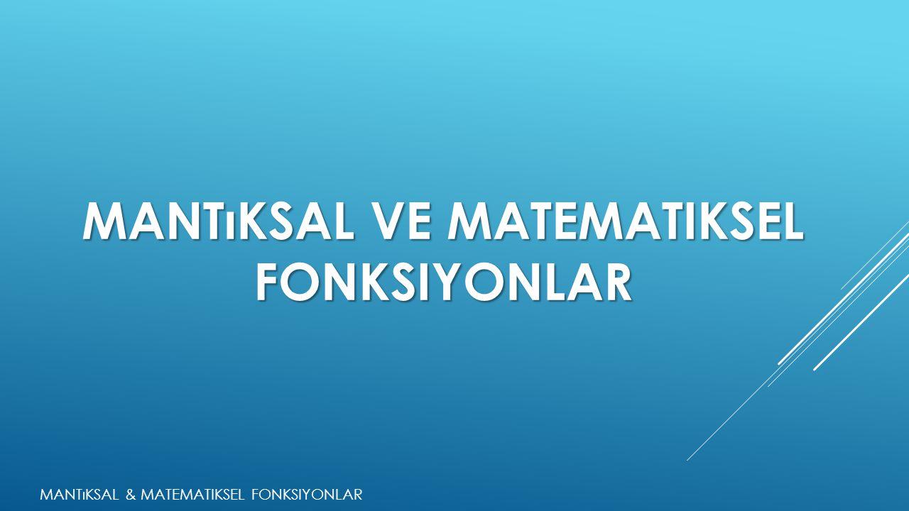 Mantıksal & Matematiksel fonksiyonlar