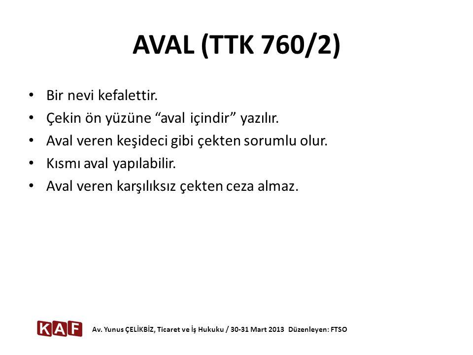 AVAL (TTK 760/2) Bir nevi kefalettir.