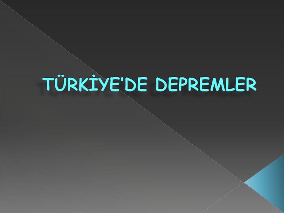 TÜRKİYE'DE DEPREMLER