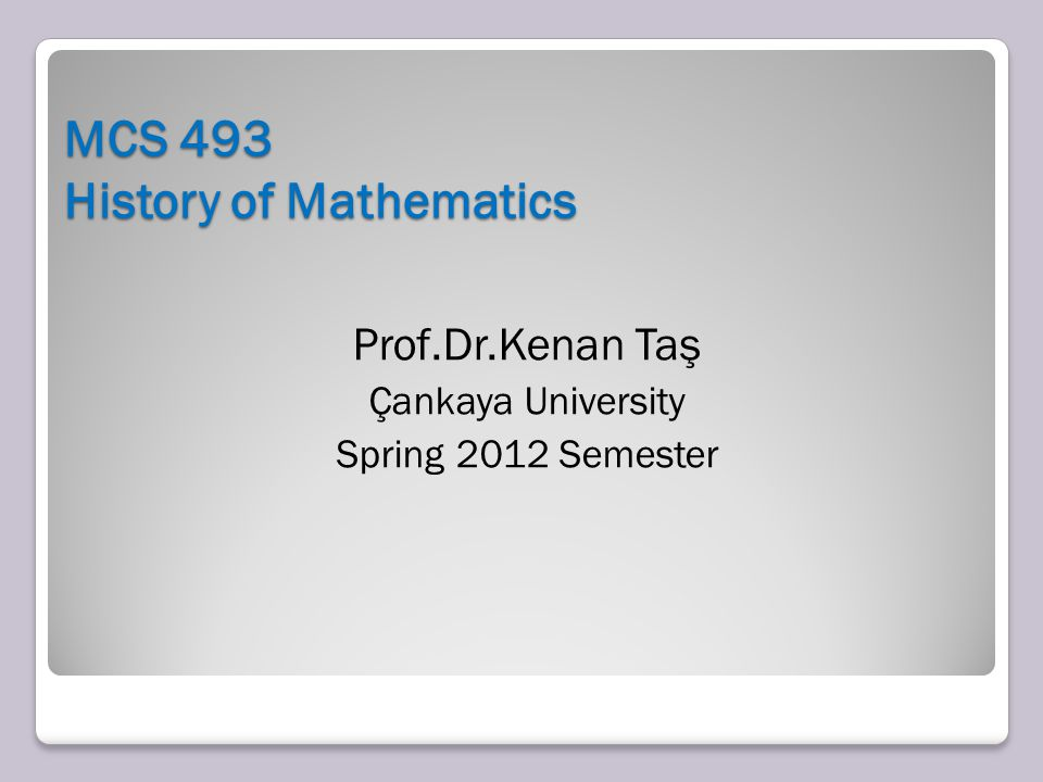 MCS 493 History of Mathematics