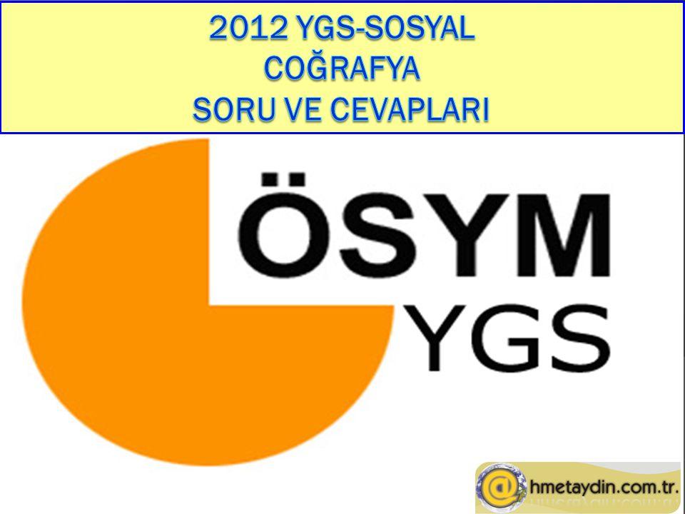 2012 YGS-SOSYAL COĞRAFYA SORU VE CEVAPLARI