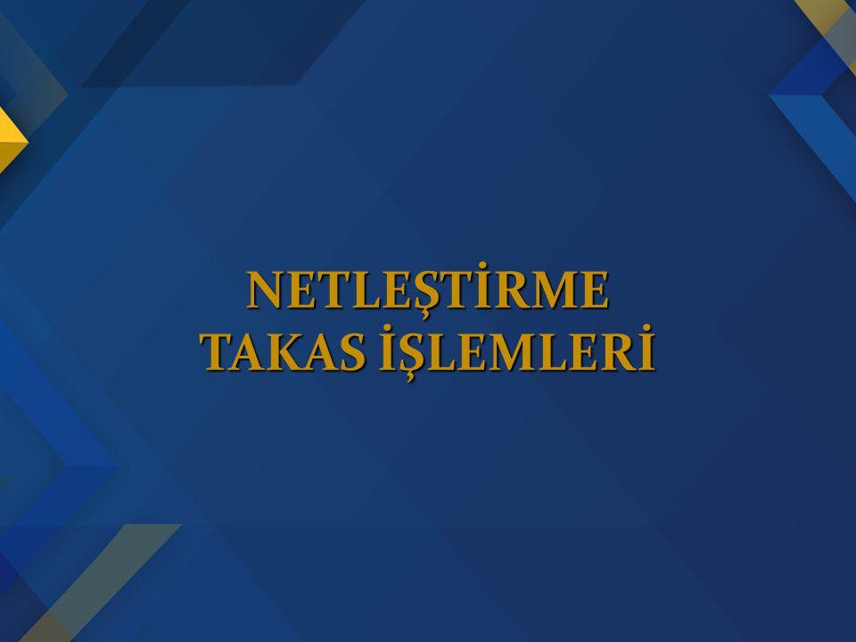 NETLEŞTİRME TAKAS İŞLEMLERİ