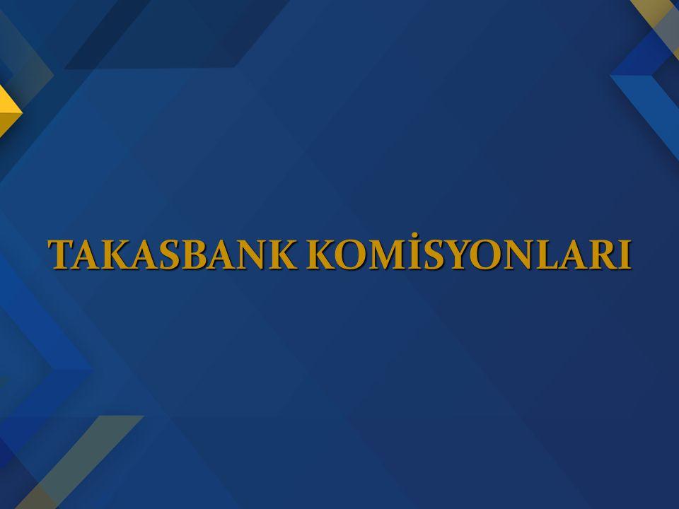 TAKASBANK KOMİSYONLARI