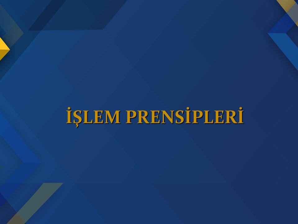 İŞLEM PRENSİPLERİ