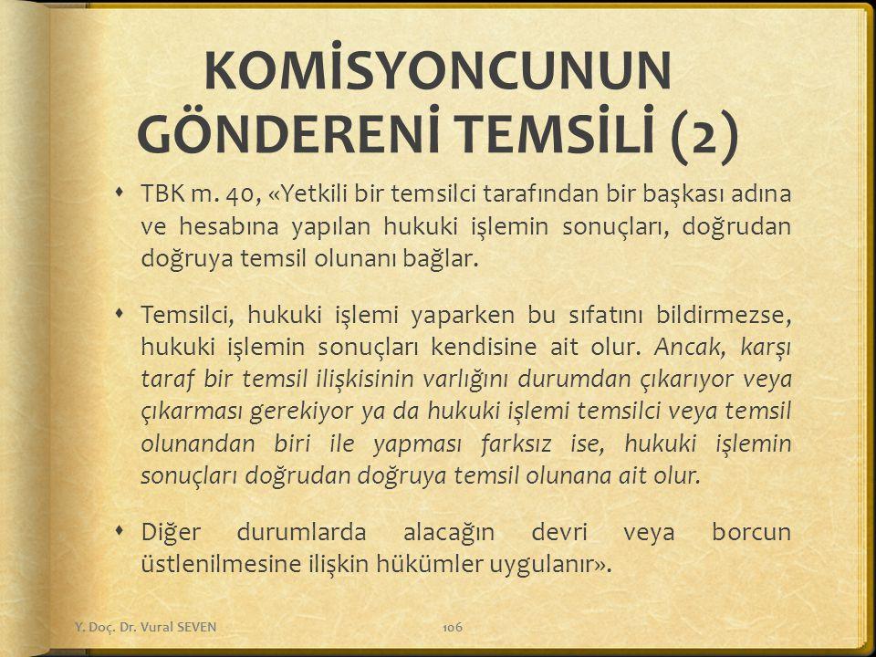 KOMİSYONCUNUN GÖNDERENİ TEMSİLİ (2)