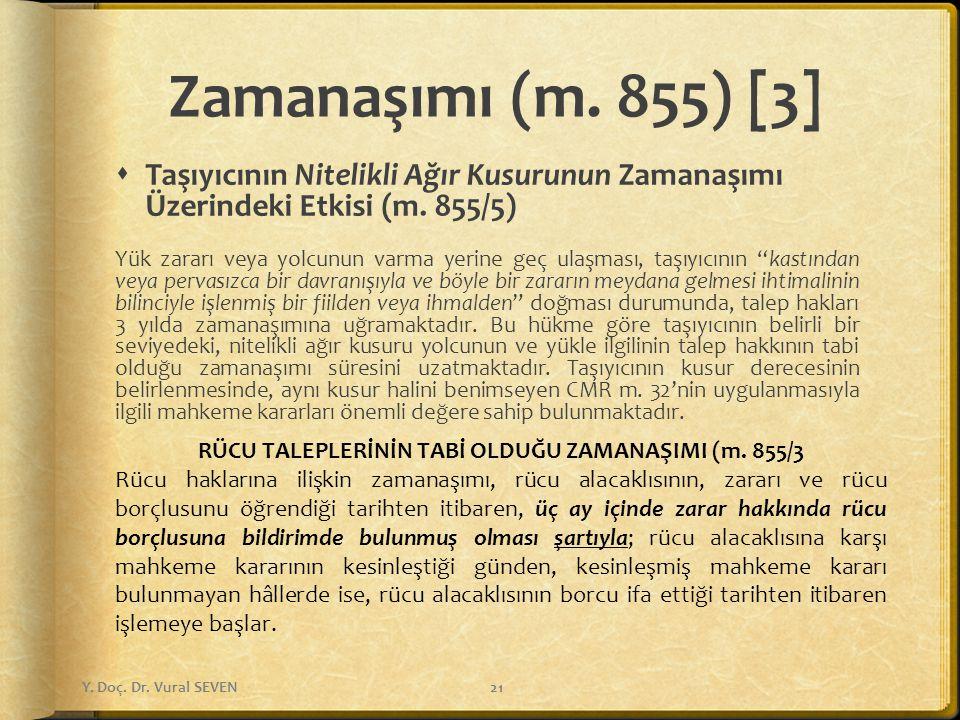 RÜCU TALEPLERİNİN TABİ OLDUĞU ZAMANAŞIMI (m. 855/3