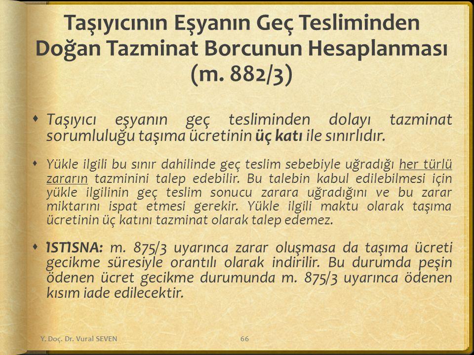 Taşıyıcının Eşyanın Geç Tesliminden Doğan Tazminat Borcunun Hesaplanması (m. 882/3)