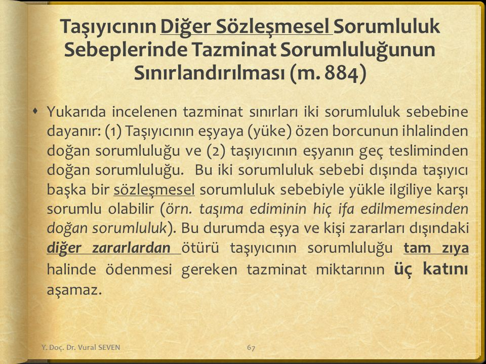 Taşıyıcının Diğer Sözleşmesel Sorumluluk Sebeplerinde Tazminat Sorumluluğunun Sınırlandırılması (m. 884)