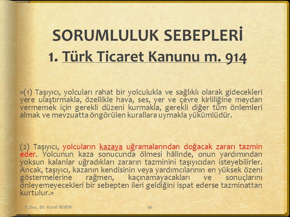 SORUMLULUK SEBEPLERİ 1. Türk Ticaret Kanunu m. 914