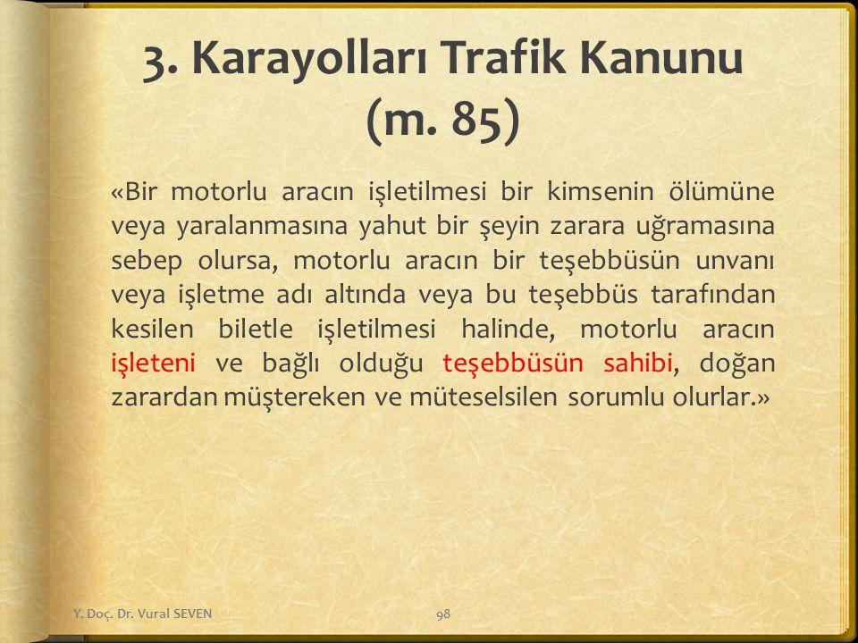 3. Karayolları Trafik Kanunu (m. 85)