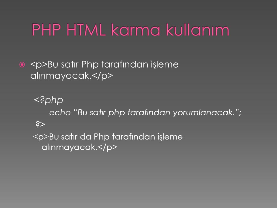 PHP HTML karma kullanım