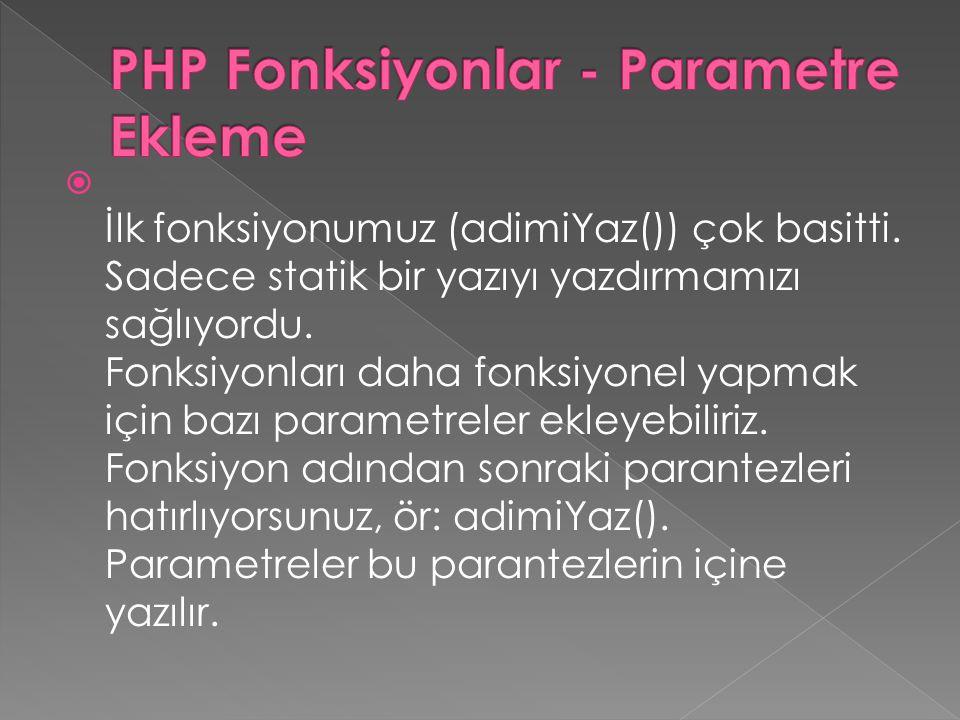 PHP Fonksiyonlar - Parametre Ekleme