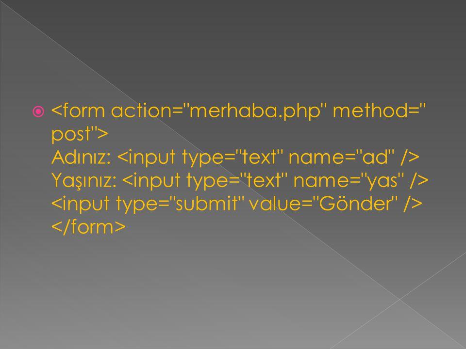 <form action= merhaba