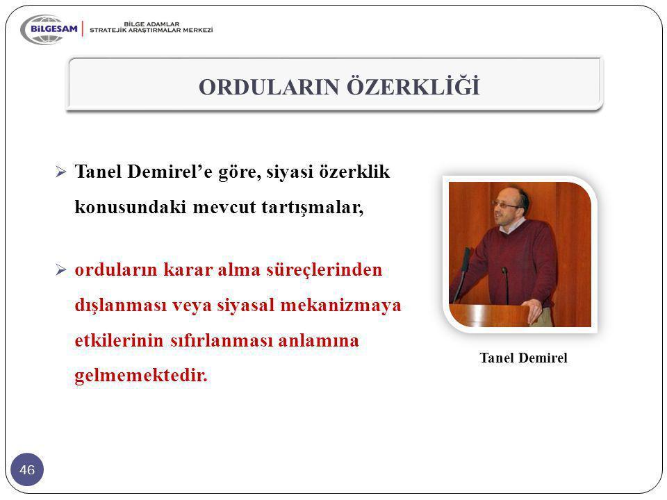 ORDULARIN ÖZERKLİĞİ Tanel Demirel'e göre, siyasi özerklik konusundaki mevcut tartışmalar,