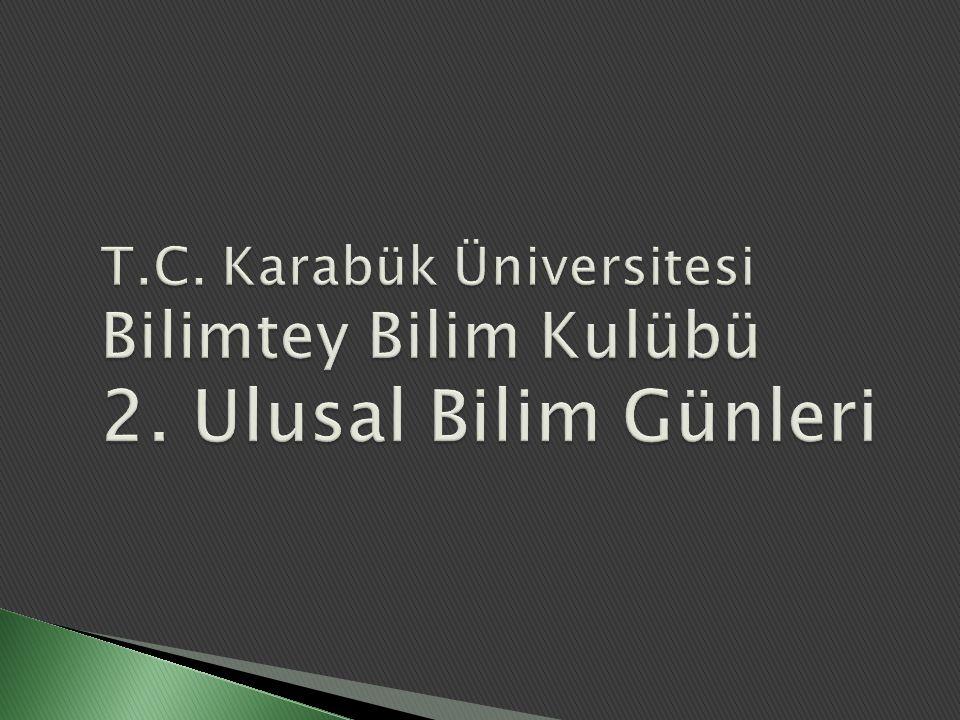 T. C. Karabük Üniversitesi Bilimtey Bilim Kulübü 2