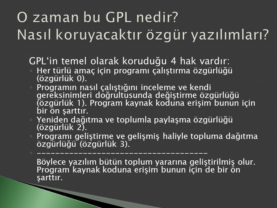 O zaman bu GPL nedir Nasıl koruyacaktır özgür yazılımları