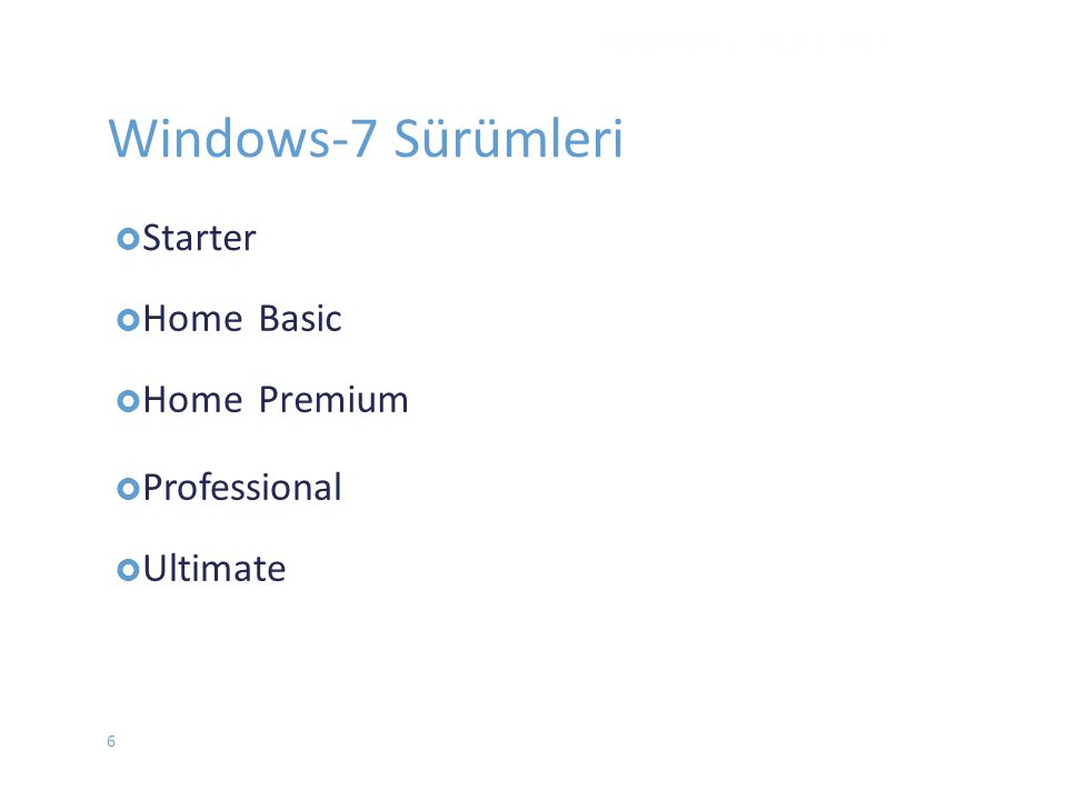 Windows-7 Sürümleri Basic Premium Home Professional Ultimate