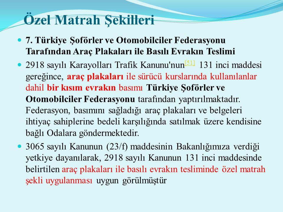 Özel Matrah Şekilleri 7. Türkiye Şoförler ve Otomobilciler Federasyonu Tarafından Araç Plakaları ile Basılı Evrakın Teslimi.