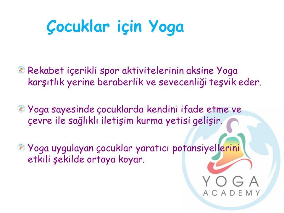 Çocuklar için Yoga Rekabet içerikli spor aktivitelerinin aksine Yoga karşıtlık yerine beraberlik ve sevecenliği teşvik eder.