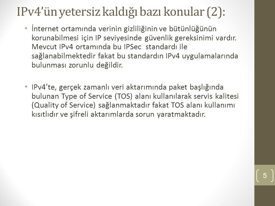 IPv4'ün yetersiz kaldığı bazı konular (2):