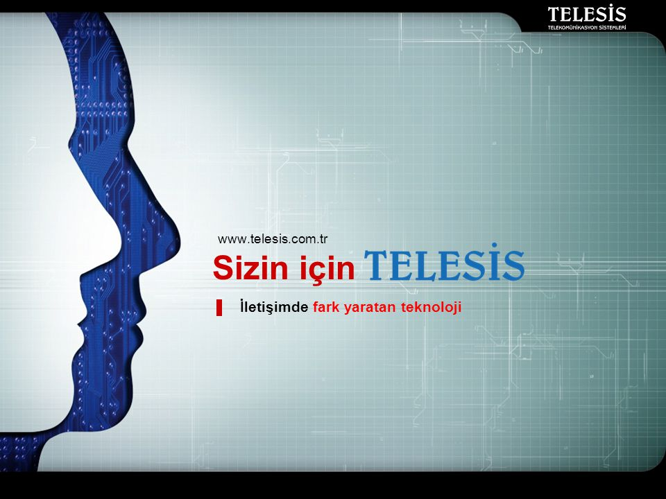 www.telesis.com.tr Sizin için İletişimde fark yaratan teknoloji