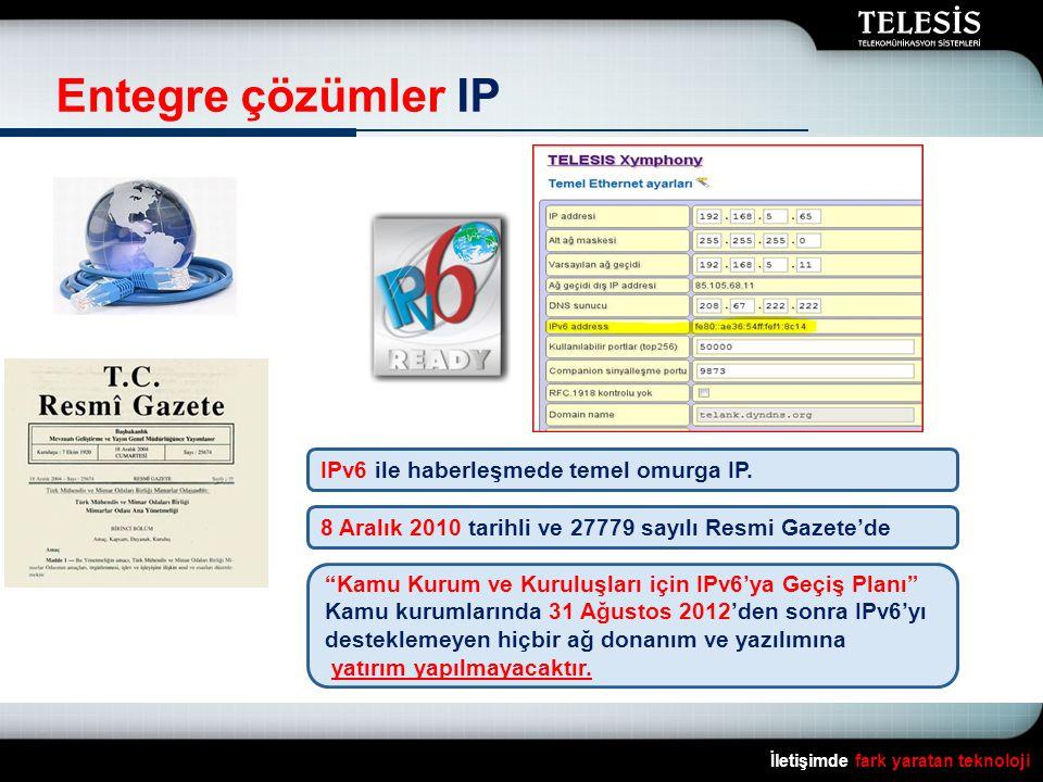 Entegre çözümler IP IPv6 ile haberleşmede temel omurga IP.