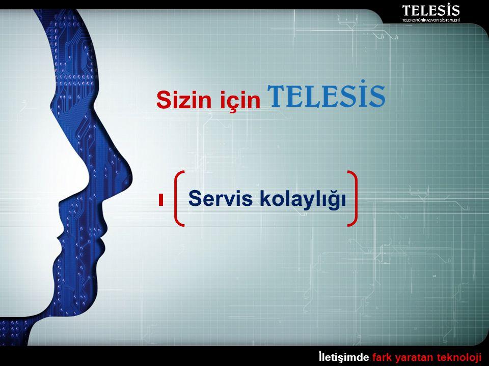 Sizin için Servis kolaylığı İletişimde fark yaratan teknoloji