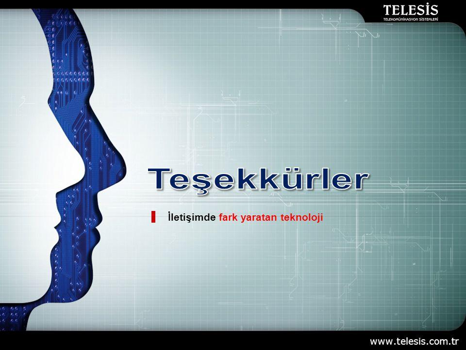 Teşekkürler İletişimde fark yaratan teknoloji www.telesis.com.tr