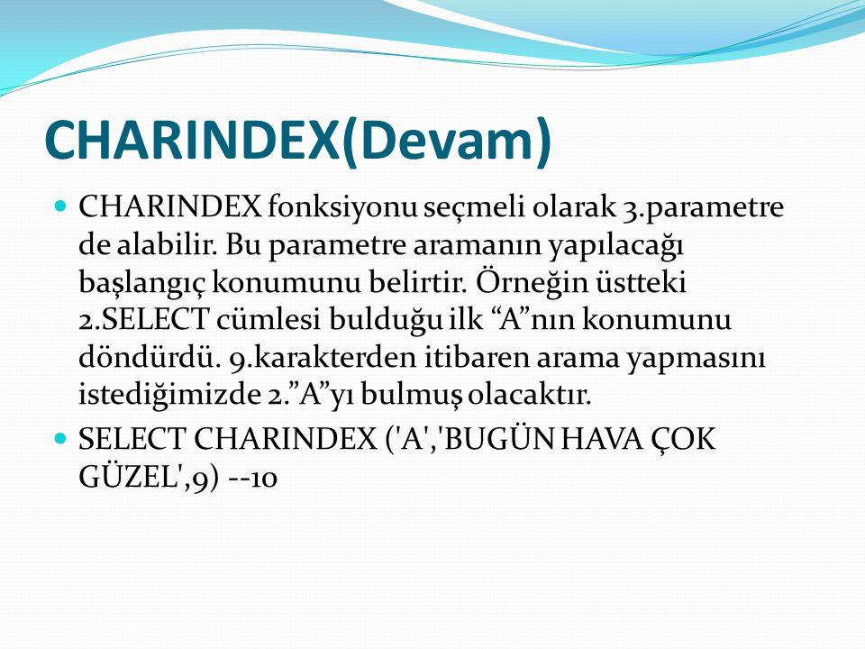CHARINDEX(Devam)
