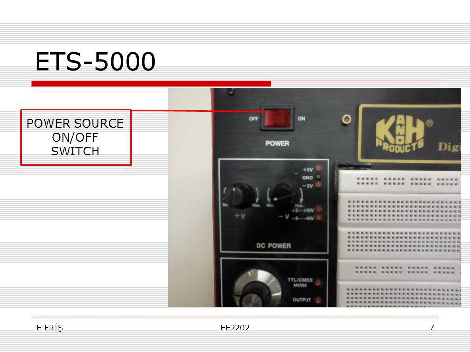 ETS-5000 POWER SOURCE ON/OFF SWITCH E.ERİŞ EE2202