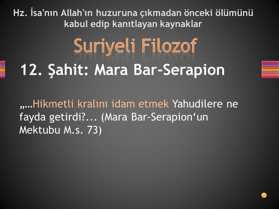 Suriyeli Filozof 12. Şahit: Mara Bar-Serapion