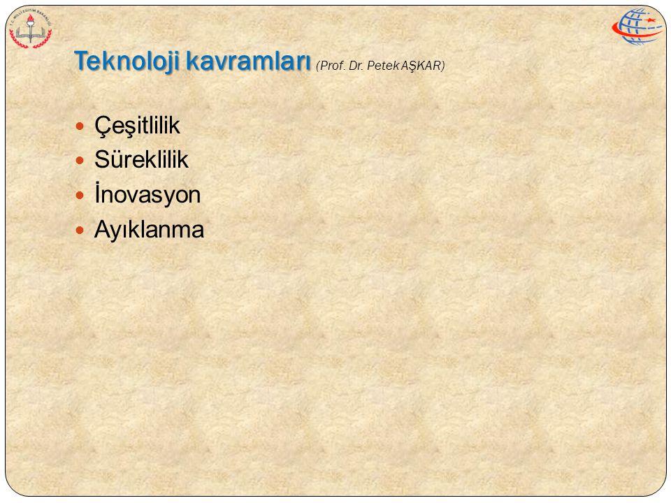 Teknoloji kavramları (Prof. Dr. Petek AŞKAR)
