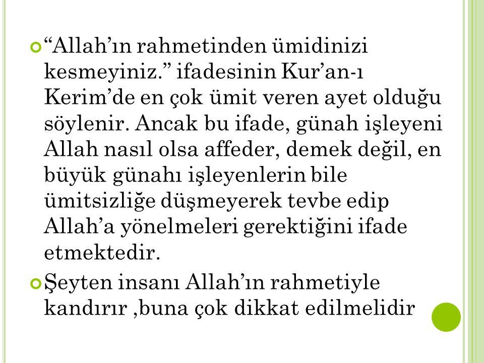 Allah'ın rahmetinden ümidinizi kesmeyiniz